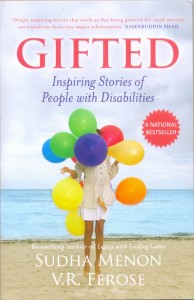 Cover: 'Gifted: Inspiring Stories of People With Disabilities' by Sudha Menon and V.R. Feroze, Published by Random House; Pp: 260, Price: Rs 299